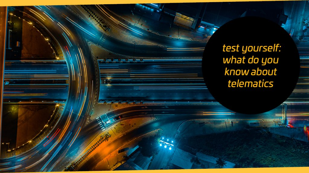 Test yourself: What do you know about Telematics