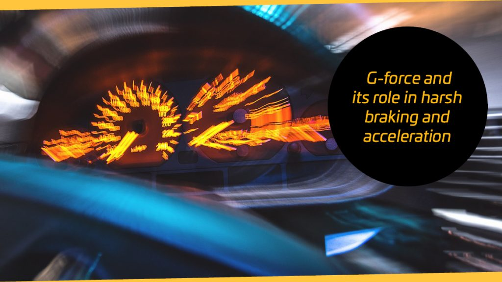G-force and its role in harsh braking and acceleration