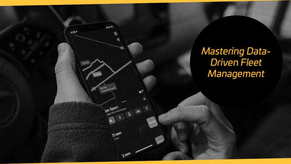 Mastering data-driven fleet management in article