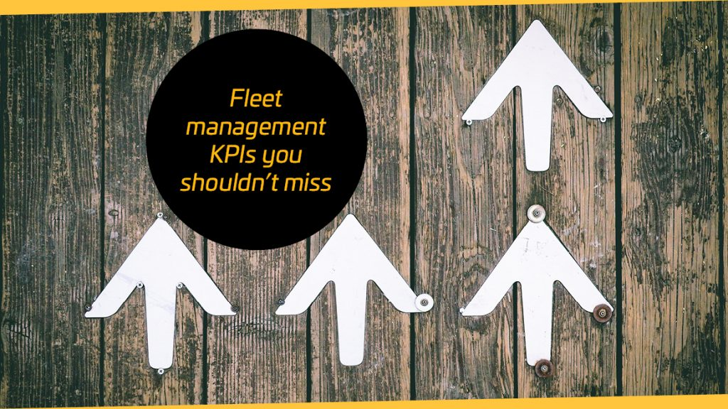 Fleet management KPIs you shouldn't miss